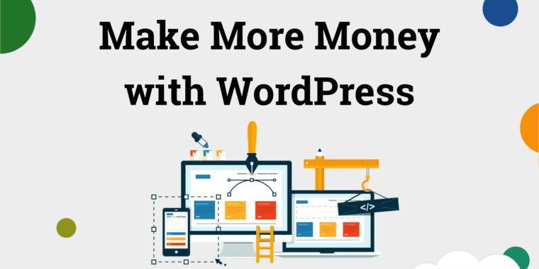 How to Make More Money with WordPress